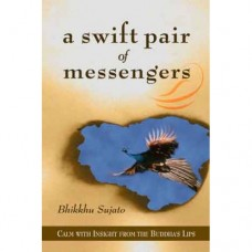 A Swift Pair of Messengers: calm with insight in the Buddha's lips (ebook)