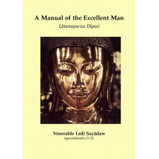 A Manual Of The Excellent Man: Uttamapurisa Dipani (ebook)