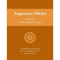 Anguttara Nikaya - The Book of the Gradual Sayings or More-Numbered Sutta