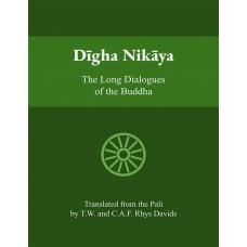 Digha Nikaya - The Long Dialogues of the Buddha