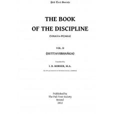 The Book of the Discipline (Vinaya-Pitaka) Vol. II (Suttavibhanga)